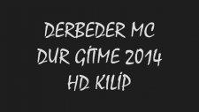 Derbeder Mc - Dur Gitme