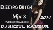 Dj Resul Kanbur - Electro Dutch Mix