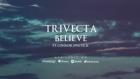 Trivecta Feat. Connor Zwetsch - Believe