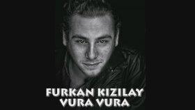 Furkan Kızılay - Vura Vura