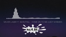 Major Lazer Ft. Sean Paul - Come On To Me ( Juicy M Remix)