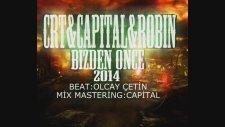 Crt & Capital & Robin - Bizden Önce