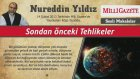 25) Sondan Önceki Tehlikeler - 14 Şubat 2013 - Milli Gazete - Nureddin Yıldız - Sosyal Doku Vakfı