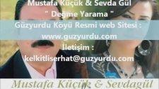 Mustafa Küçük & Sevda Gül - Değme Yarama ( Düet )