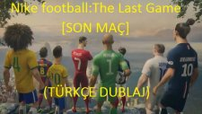 Nike Football: The Last Game ft. Ronaldo, Neymar Jr., Rooney, Zlatan, Iniesta & more