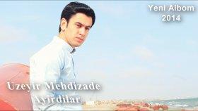 Uzeyir Mehdizade - Ayirdilar