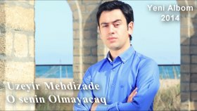 Uzeyir Mehdizade - O Senin Olmayacaq