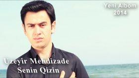Uzeyir Mehdizade - Senin Qizin