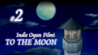 To The Moon - Indie Oyun Filmi - #2 [Final]