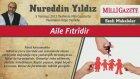 12) Aile Fıtridir - 5 Temmuz 2012 Milli Gazete - Nureddin Yıldız - Sosyal Doku Vakfı