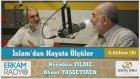 12) İslamdan Hayata Ölçüler (Kur'ân-ı Yaşamak) 6B Nureddin Yıldız / Ahmet Taşgetiren