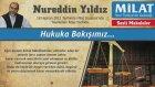 13) Hukuka Bakışımız - 18 Haziran 2012 Milat Gazetesi - Nureddin Yıldız - Sosyal Doku Vakfı