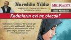 18) Kadınların Evi Ne Olacak? - 23 Ağustos 2012 Milli Gazete - Nureddin Yıldız - Sosyal Doku Vakfı