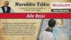 2) Aile Reisi - 31 Mayıs 2012 Milli Gazete - Nureddin Yıldız - Sosyal Doku Vakfı