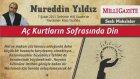 22) Aç Kurtların Sofrasında Din - 7 Şubat 2013 - Milli Gazete - Nureddin Yıldız - Sosyal Doku Vakfı