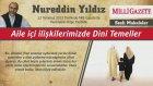 9) Aile İçi İlişkilerimizde Dini Temeller 12 Temmuz 2012 - Nureddin Yıldız - Sosyal Doku Vakfı