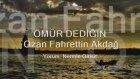 Ömür Dediğin Ozan Fahrettin Akdağ 3