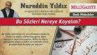 10) Bu Sözleri Nereye Koyalım 14 Haziran 2012 - Nureddin Yıldız - Sosyal Doku Vakfı