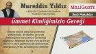 17) Ümmet Kimliğimizin Gereği - Nureddin Yıldız - 6 Eylül 2012 Milli Gazete - Sosyal Doku Vakfı