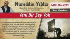 19) Yeni Bir Şey Yok - 4 Eylül 2012 Milli Gazete - Nureddin Yıldız - Sosyal Doku Vakfı