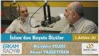 2) İslam'dan Hayata Ölçüler (İslam Hayatımızın Neresinde) - 1B - Nureddin Yıldız / Ahmet Taşgetiren