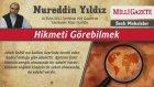 21) Hikmeti Görebilmek - 18 Ekim 2012 - Milli Gazete - Nureddin Yıldız - Sosyal Doku Vakfı