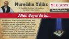 24) Allah Buyurdu ki - 28 Mart 2013 - Milli Gazete - Nureddin Yıldız - Sosyal Doku Vakfı