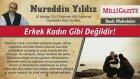 26) Erkek Kadın Gibi Değildir! - 20 Hziran 2013 - Milli Gazete - Nureddin Yıldız - Sosyal Doku Vakfı