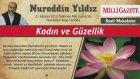 3) Kadın ve Güzellik - 21 Haziran 2012 Milli Gazete - Nureddin Yıldız - Sosyal Doku Vakfı