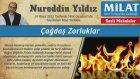 5) Çağdaş Zorluklar - 14 Mayıs 2012 Milat Gazetesi - Nureddin Yıldız - Sosyal Doku Vakfı