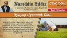 8) Uyuyup Uyanmak Gibi - 8 Haziran 2012 Genç Doku Dergisi - Nureddin Yıldız - Sosyal Doku Vakfı