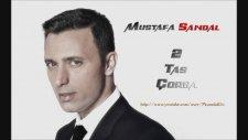Mustafa Sandal - 2 Tas Çorba