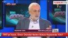 TRT'ye İsyan, Ömer Üründül Neden Dünya Kupasında Yok?