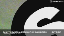 Danny Howard & Futuristic Polar Bears - Vargo (Original Mix)