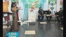 Oya Aksoy - Saz Ekibi - Rumeli Tv - Nadir Show
