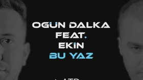 Ekin - Bu Yaz (Feat. Ogün Dalka)