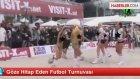 Göze Hitap Eden Futbol Turnuvası