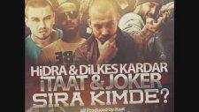 Hidra & Dilkeş & İtaat & Joker - Sıra Kimde ?