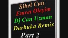 Sibel Can - Emret Öleyim Dj Can Uzman Darbuka Remix