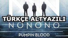 Nonono - Pumpin Blood - Türkçe Altyazılı