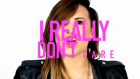 Demi Lovato - Really Don't Care Ft. Cher Lloyd (Official Video)