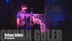 Orhan Guler - Ah Istanbul