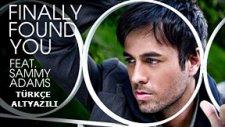 Enrique Iglesias Feat. Sammy Adams - Finally Found You (1080p Türkçe Altyazılı Klip)