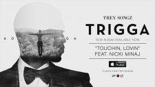 Trey Songz & Nicki Minaj - Touchin Lovin