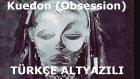 Bang La Decks - Kuedon (Obsession) Türkçe Altyazılı