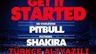Pitbull Feat. Shakira - Get It Started (720p Türkçe Altyazılı)