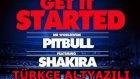 Pitbull Feat. Shakira - Get It Started (720p Türkçe Altyazılı)