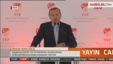 Başbakan Erdoğan: Orada Kimler Var Ama Türkiye Yok