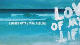 Edward Maya Feat. Vika Jigulina - Love Of My Life ( Audıo )