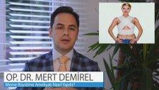 Op.dr Mert Demirel - Meme Büyütme Ameliyatı Nasıl Yapılır?